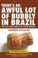 Alan Brazil - There's An Awful Lot of Bubbly in Brazil - 9781905156368 - V9781905156368