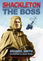 Michael Smith - Shackleton - The Boss: The Remarkable Adventures of a Heroic Antarctic Explorer - 9781905172276 - KEX0196435