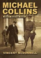 Vincent McDonnell - MICHAEL COLLINS MOST WANTED MAN - 9781905172627 - KEX0281060
