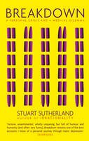 Sutherland, Stuart - Breakdown: A Personal Crisis and a Medical Dilemma - 9781905177202 - V9781905177202
