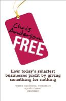 Chris Anderson - Free: How today's smartest businesses profit by giving something for nothing - 9781905211494 - V9781905211494