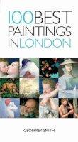 Smith, Geoffrey - 100 Best Paintings in London - 9781905214068 - V9781905214068