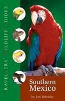 Beletsky, Les - Traveller's Wildlife Guide: Southern Mexico - 9781905214280 - V9781905214280