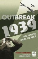 Charman, Terry - Outbreak: 1939: The World Goes to War (Imperial War Museum) - 9781905264827 - 9781905264827
