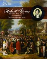 Jarvie, Frances; Jarvie, Gordon - Robert Burns in Time and Place - 9781905267347 - V9781905267347