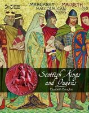Douglas, Elizabeth - Scottish Kings and Queens - 9781905267422 - V9781905267422