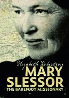 Robertson, Elizabeth - Mary Slessor: The Barefoot Missionary (Scots Lives) - 9781905267866 - V9781905267866