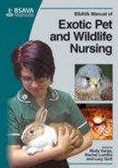 - BSAVA Manual of Exotic Pet and Wildlife Nursing - 9781905319350 - V9781905319350