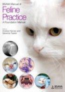 Tasker, Severine; Harvey, Andrea - BSAVA Manual of Feline Practice - 9781905319398 - V9781905319398