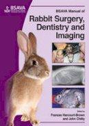 Harcourt-Brown, Frances; Chitty, John - BSAVA Manual of Rabbit Imaging, Surgery and Dentistry - 9781905319411 - V9781905319411