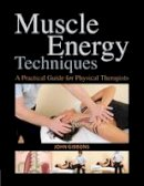 John Gibbons - Muscle Energy Techniques: A Practical Guide for Physical Therapists - 9781905367238 - V9781905367238