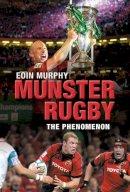 Murphy, Eoin - Munster Rugby: The Secret of Their Success - 9781905379194 - KLJ0008822