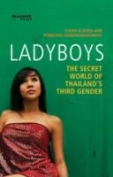 Susan Aldous and Pornchai Sereemongkonpol - Ladyboys: The Secret World of Thailand's Third Gender - 9781905379484 - V9781905379484