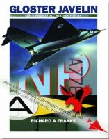 Franks, Richard A. - Gloster Javelin - the RAF's First Delta Wing Fighter - 9781905414024 - V9781905414024