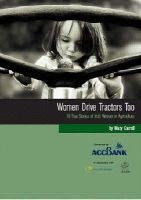 Carroll, Mary - Women Drive Tractors Too: 18 True Stories of Irish Women in Agriculture - 9781905451036 - KEX0201878