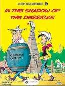 Morris - A Lucky Luke Adventure : In the Shadow of the Derricks (Lucky Luke) (v. 5) - 9781905460175 - V9781905460175