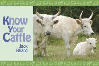 Jack Byard - Know Your Cattle - 9781905523924 - KEX0278028