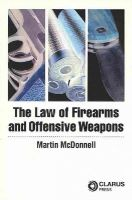 O'Donnell, Martin - The Law of Firearms & Offensive Weapons - 9781905536542 - V9781905536542