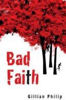 Philip, Gillian - Bad Faith - 9781905537082 - V9781905537082