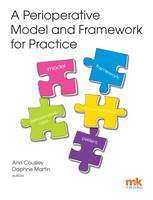 Cousley, Ann, Martin, Daphne - A Perioperative Model and Framework for Practice - 9781905539871 - V9781905539871