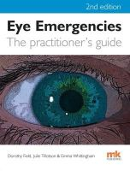 Field, Dorothy, Tillotson, Julie, Whittingham, Emma - Eye Emergencies: A Practitioner's Guide - 9781905539956 - V9781905539956
