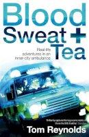 Reynolds, Tom - Blood, Sweat and Tea - 9781905548231 - V9781905548231