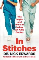 Nick Edwards - In Stitches: The Highs and Lows of Life as an AandE Doctor - 9781905548705 - V9781905548705