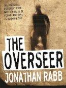 Rabb, Jonathan - The Overseer - 9781905559008 - V9781905559008
