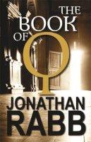 Rabb, Jonathan - The Book of Q - 9781905559022 - V9781905559022