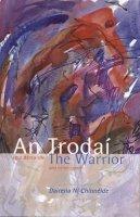 Dairena Ní Chinnéide - An Trodaí Agus Dánta Eile: The Warrior and Other Poems - 9781905560035 - 9781905560035