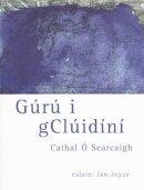 O Searcaigh, Cathal - Gúrú i gClúidíní - 9781905560127 - KEX0280830