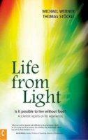 Werner, Michael, Stockli, Thomas - Life from Light - 9781905570058 - V9781905570058
