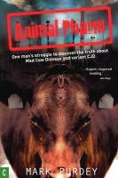 Purdey, Mark - Animal Pharm: One Man's Struggle to Discover the Truth about Mad Cow Disease and Variant CJD - 9781905570119 - V9781905570119