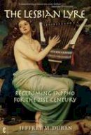 Duban, Jeffrey M. - The Lesbian Lyre: Reclaiming Sappho for the 21st Century - 9781905570799 - V9781905570799
