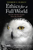 Burkey, Tormod V. - Ethics for a Full World: Or, Can Animal-lovers Save the World? - 9781905570850 - V9781905570850