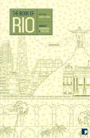Braga, João Ximenes - The Book of Rio: A City in Short Fiction (Reading the City) - 9781905583683 - V9781905583683