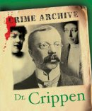 Watson, Katherine - Dr. Crippen: Crime Archive - 9781905615155 - V9781905615155