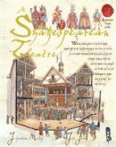 Morley, Jacqueline - A Shakespearean Theatre (Spectacular Visual Guides) - 9781905638598 - V9781905638598