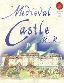 Mark Bergin - Medieval Castle (Spectacular Visual Guides) - 9781905638642 - V9781905638642