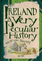 Jim Pipe - Ireland:  A Very Peculiar History - 9781905638987 - V9781905638987