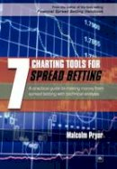 Pryor, Malcolm - 7 Charting Tools for Spread Betting - 9781905641840 - V9781905641840