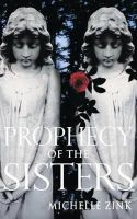 Zink, Michelle - Prophecy of the Sisters - 9781905654505 - KLN0017066