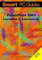 Voyse, Chris, Muse, Patrice - PowerPoint 2003: Foundation to Intermediate Guide (Smart PC Guides) - 9781905657131 - V9781905657131