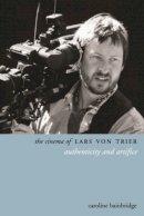 Bainbridge, Caroline - The Cinema of Lars Von Trier - 9781905674435 - V9781905674435