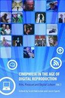 Balcerzak, Scott - Cinephilia in the Age of Digital Reproduction - 9781905674831 - V9781905674831