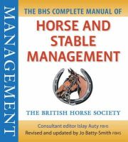 Batty-Smith BHSI, Josephine - BHS Complete Manual of Horse and Stable Management - 9781905693184 - V9781905693184
