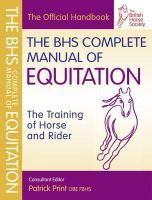 British Horse Society - The BHS Complete Manual of Equitation - 9781905693375 - V9781905693375