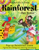 Beaton, Clare - Make Your Own Rainforest - 9781905710409 - V9781905710409