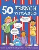 Susan Martineau - 50 French Phrases (50 Phrases) (French and English Edition) - 9781905710614 - KRA0000021