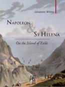 Willms, Johannes - Napoleon & St Helena: On the Island of Exile (Armchair Traveller) - 9781905791545 - V9781905791545
